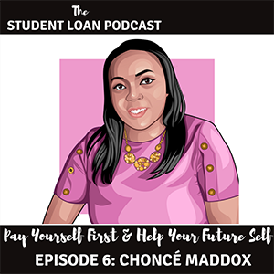 The Student Loan Podcast – Episode 6 – Choncé Maddox