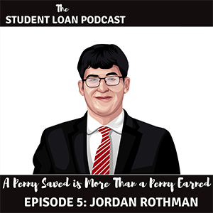 The Student Loan Podcast – Episode 5 – Jordan Rothman, Esq.