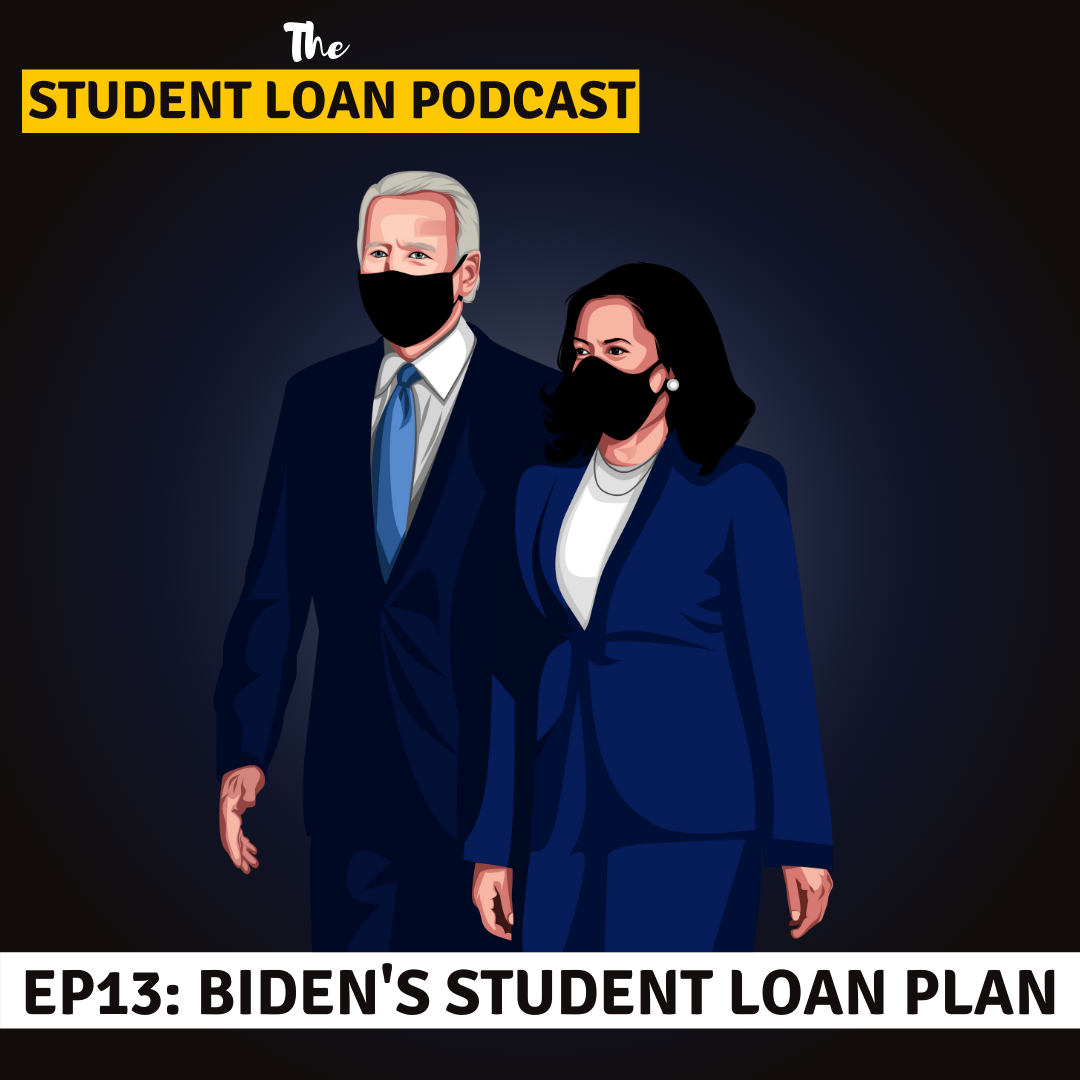 The Student Loan Podcast Graphic Image of President Joe Biden and Vice President Kamala Harris for Episode 13