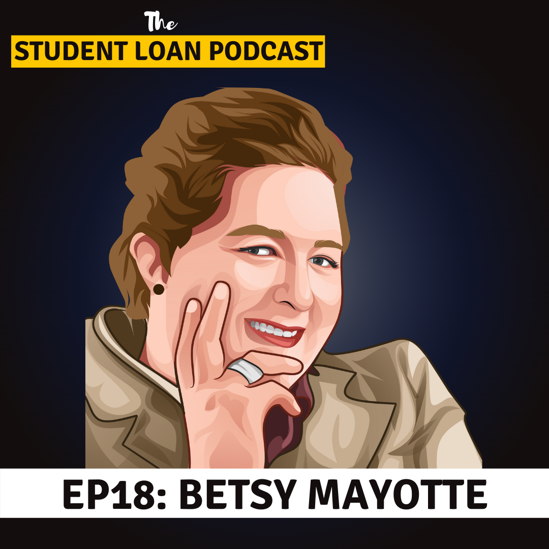 Cartoon Graphic of Betsy Mayotte for Episode 18 of the Student Loan Podcast
