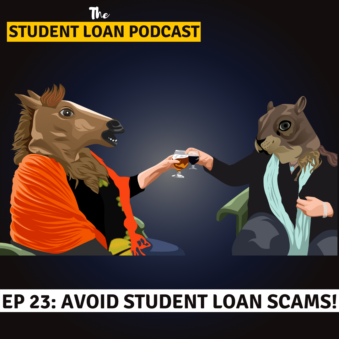 Cover Art of The Student Loan Podcast Avoid Student Loan Scams Episode 23
